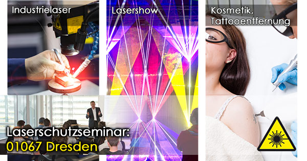 01067 Dresden Laserschutzseminar, Laserschutzbeauftragter werden