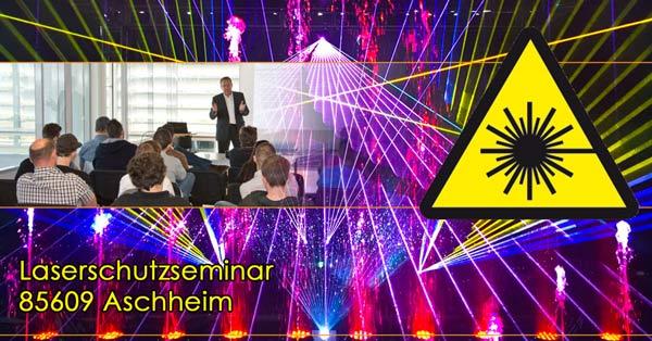 85609 Aschheim Laserschutzseminar, Laserschutzbeauftragter werden